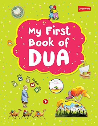 My First Dua book (goodword): Islamic Children's Books on the Quran, the Hadith and the Prophet Muhammad