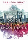Mil lugares donde encontrarte by Claudia Gray