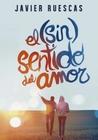 El (sin)sentido del amor by Javier Ruescas