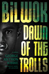 Bilwok: Dawn of the Trolls