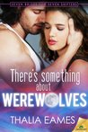 There's Something About Werewolves (Seven Brides for Seven Shifters, #1)