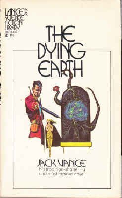 The Dying Earth (Lancer Science Fiction Library, 75-373)