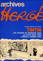 Archives Hergé 03: Les Cigares du Pharaon; Le Lotus Bleu; L'Oreille Cassée