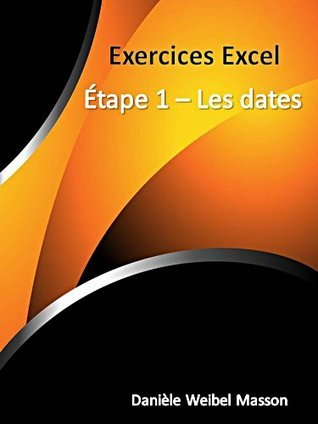 Exercices Excel - Etape 1 les dates