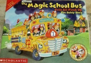 The Magic School Bus Gets All Fired Up: Fire Safety Story
