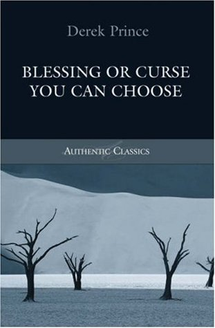 Ebook Blessing or Curse You Can Choose! (Authentic Classics) by Derek Prince read!