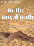 In The Royal Bath