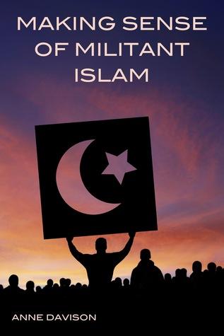 Making Sense of Militant Islam