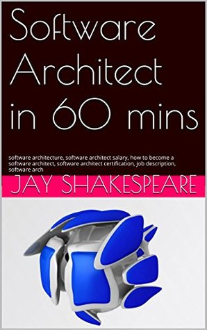 Software Architect in 60 mins: software architecture, software architect salary, how to become a software architect, software architect certification, job description, software arch