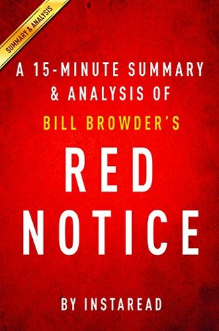 Red Notice by Bill Browder | A 15-minute Summary & Analysis: A True Story of High Finance, Murder, and One Man's Fight for Justice