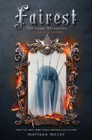 Fairest - Levana's Story (The Lunar Chronicles)