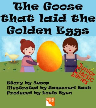 Aesop's The Goose that laid the Golden Eggs (Junior Classic Series Book 6)