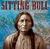 Sitting Bull: Lakota Warrior and Defender of His People