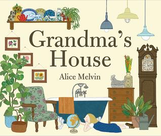 Grandma's House by Alice Melvin