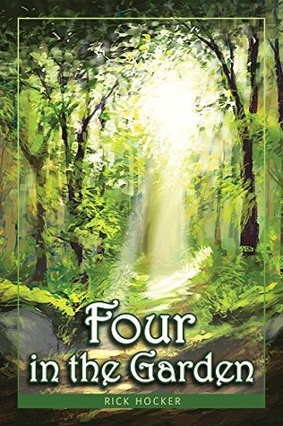 Four in the Garden: A Spiritual Fantasy about Trust and Transformation