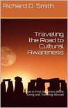 Traveling the Road to Cultural Awareness: How to Find Happiness While Living and Traveling Abroad