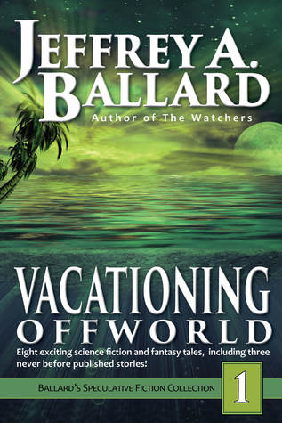 Vacationing Offworld (Ballard's Speculative Fiction Collection #1)