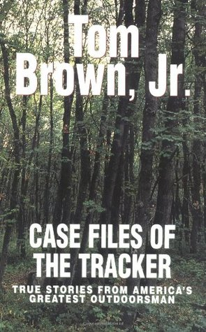 Case Files of the Tracker by Tom Brown Jr.