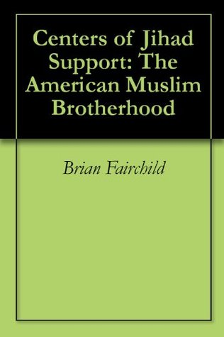 Centers of Jihad Support: The American Muslim Brotherhood