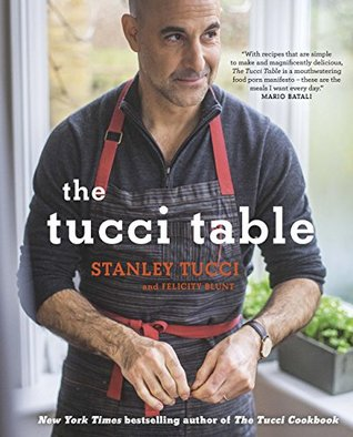 The tucci table: cooking with family and friends by Stanley Tucci