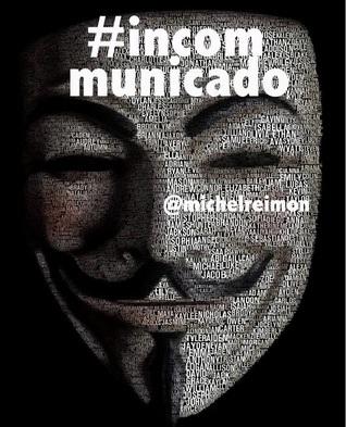 #incommunicado