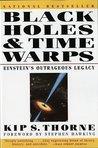 Black Holes  Time Warps: Einstein's Outrageous Legacy