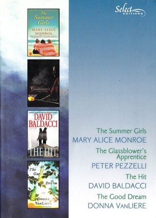 Summer girls ; The glassblower's apprentice ; The hit ; The good dream (Reader's Digest Select Editions, Volume 1, 2014) 331