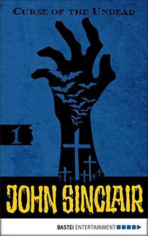 John Sinclair - Episode 1: Curse of the Undead (John Sinclair: A Horror Series)
