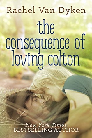 The Consequence of Loving Colton (Consequence, #1)