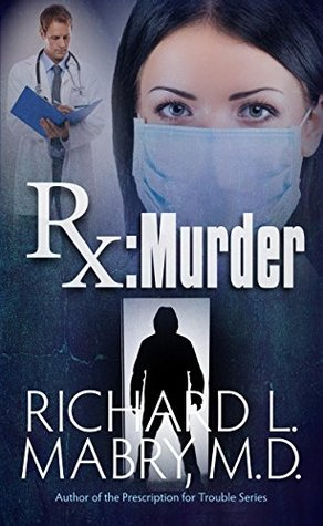 Rx Murder by Richard L. Mabry