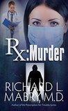Rx Murder by Richard L. Mabry