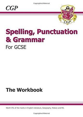 Spelling, Punctuation and Grammar for Grade 9-1 GCSE Workbook