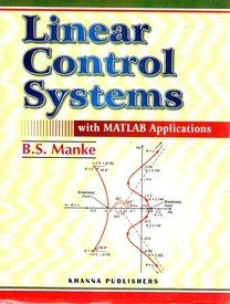 Linear Control Systems With Matlab Applications 11/e PB