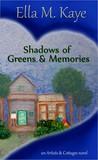 Shadows of Greens & Memories