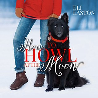 Audio Book Review: How to Howl at the Moon (Howl at the Moon #1) by Eli Easton (Author) & Matthew Shaw (Narrator)