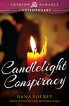 Candlelight Conspiracy by Dana Volney