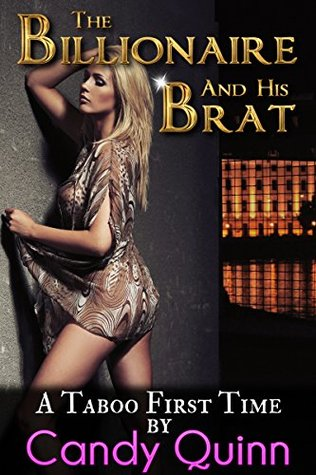 The Billionaire & His Brat: A Taboo First Time