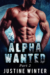 Alpha Wanted: Part 2