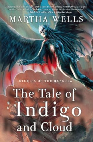 The Tale of Indigo and Cloud (Books of the Raksura, #0.1)