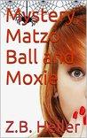 Mystery, Matzo Ball and Moxie