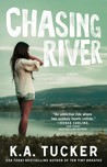 Chasing River by K.A. Tucker