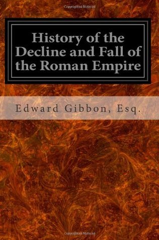 History of the Decline and Fall of the Roman Empire: Volume I