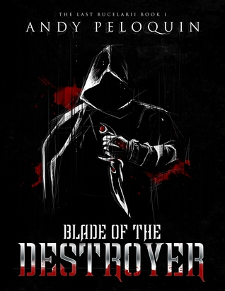 Blade of the Destroyer (The Last Bucelarii #1)
