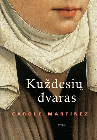 Kuždesių dvaras by Carole Martinez