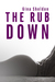 The Rub Down by Gina Sheldon
