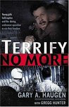 Terrify No More : Young Girls Held Captive and the Daring Undercover Operation to Win Their Freedom