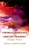 Colored Highlights and Drifting Shadows ~ Friendship's Moments