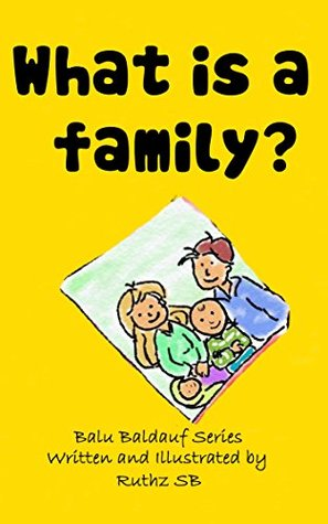 What is a family? by Ruthz S.B.