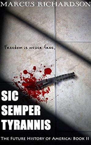 Sic Semper Tyrannis (Future History of America Book 2)