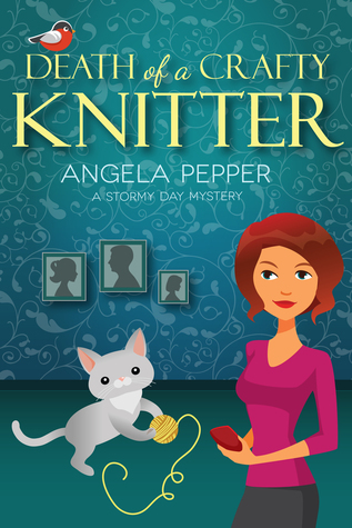 Death of a Crafty Knitter by Angela Pepper